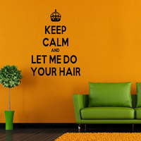 Wall Decor Vinyl Sticker Room Decal Decor Keep Calm And Style On, Cut Hair, Love Your Hair Salon Shop Sign Quote