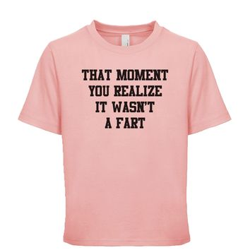 That Moment You Realize It Wasn't A Fart  Unisex Kid's Tee