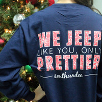 We Jeep like you, only Prettier - Southern Doe T-Shirt