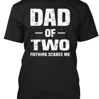 Dad Of Two Nothing Scares Me