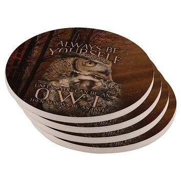 Always Be Yourself Unless Owl Set of 4 Round Sandstone Coasters
