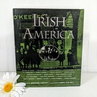 Irish In America Book Hundreds of Illustrations & Photographs Plus Original Essays Celebrating the Accomplishments of the Irish In America