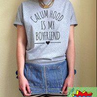 Calum Hood Is My Boyfriend T Shirt Unisex White Black Grey S M L XL Tumblr Instagram Blogger