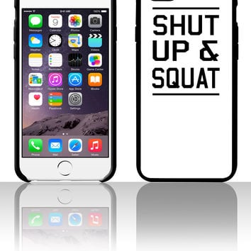 Shut Up and Squat 5 5s 6 6plus phone cases
