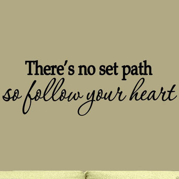 There's No Set Path So Follow Your Heart Wall Decal Sticker Love Quotes
