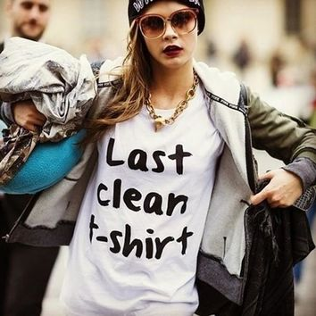 Last clean t-shirt tumblr T Shirt Women fashion Casual crewneck cotton cool tshirt Short Sleeve Summer streetwear free ship