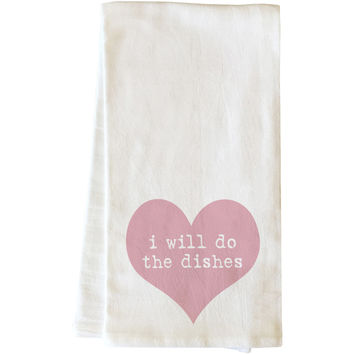 """I Will Do The Dishes"" Tea Towel by OneBellaCasa"