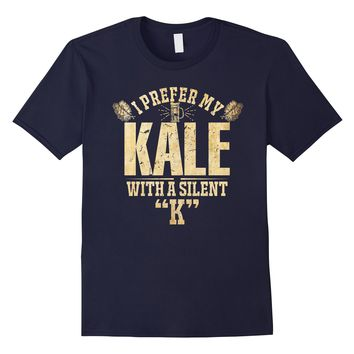 I Prefer My Kale With A Silent K T-Shirt Funny Beer Lover