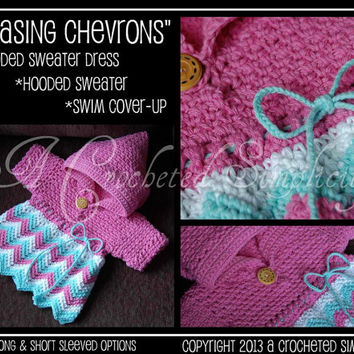 "Crochet Pattern: ""Chasing Chevrons"" Hooded Sweater , Cover-Up or Dress, Permission to Sell Finished Items"
