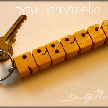 Pau Amarello - Wood Name Keychain - Handmade to Order in the USA