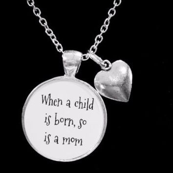 Mother When A Child Is Born So Is A Mom Christmas Gift Necklace