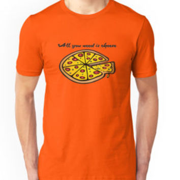 'All you need is cheese, and pizza!' T-Shirt by cool-shirts