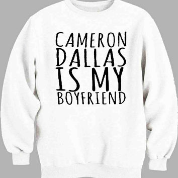 Cameron Dallas is my boyfriend Sweater for Mens Sweater and Womens Sweater ***