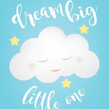 Print or Canvas, Dream Big Little One in Blue Print Available in Different Sizes, Baby Decor, Nursery, Wall Art