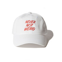 Printed NEVER NOT WEIRD Baseball Cap Women Men Hip Hop Cotton White Strapback Dad Hat