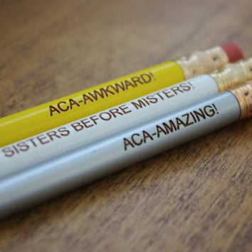 Pitch Perfect Movie Quotes Sisters Before Misters Aca-Mazing Aca-awkward  3 Pack Pencil Set