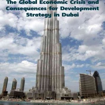The Global Economic Crisis and Consequences for Development Strategy in Dubai (The Economics of the Middle East)