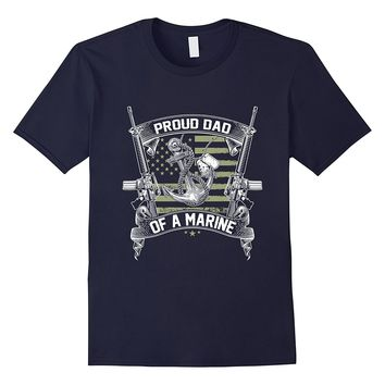 Proud Dad Of A Marine T Shirt- Army Military Dad Father Day