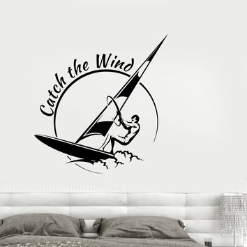 Wall Vinyl Sticker Decal Sports Decor Catch The Wind Surf Wave Title Unique Gift (ed543)