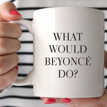 What Would Bey Do Mug