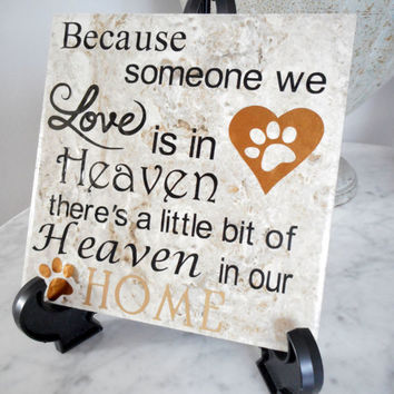 Paw Print Because someone we love is in Heaven Quote Tile, Pet Family gift, Pet Condolence gifts, Pet Loss, Family Pet Remembrance gifts