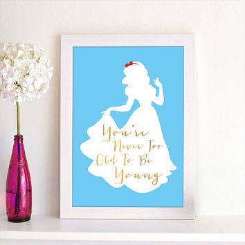 Disney Princess Snow White You're Never Too Old To Be Young Motivational Inspirational Quote Silhouette Art Wall Home Decor Art Poster Print