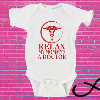 Relax My Mommy's A Doctor Gerber Onesuit ®
