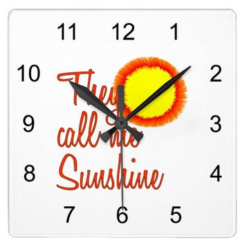 They call me Sunshine Square Wall Clock