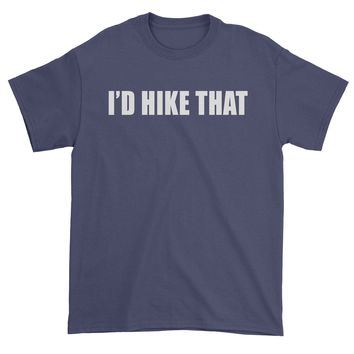 I'd Hike That Mens T-shirt