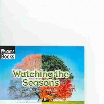 Watching the Seasons (Welcome Books)