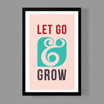 Ampersand Design - Let Go & Grow Colorful Typographic Print 11x17 Size