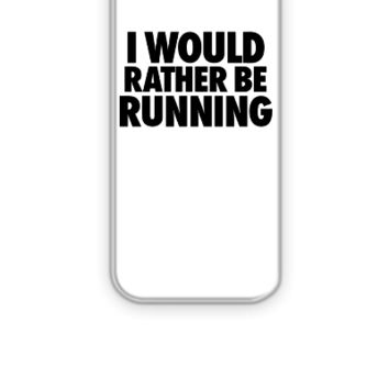 I Would Rather Be Running - iPhone 5&5s Case