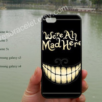 We're All Mad Here,iPhone 5 case,iPhone 5C case,Cheshire cat Phone case,iPhone 5S case,Samsung Galaxy S3 S4,iPhone 4 Case,iPhone 4S Case-389