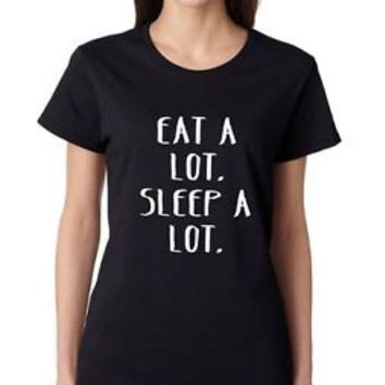 Eat A Lot Sleep A Lot Women's Tee Shirt Cool Shirt Clothing