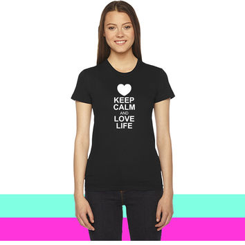keep calm and  love life women T-shirt