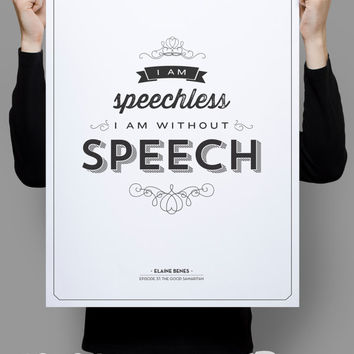 I am Speechless, I am Without Speech - Seinfeld Poster - Elaine Benes Quote - Home Decor  - 11 x 17 // 18 x 24 // 24 x 36