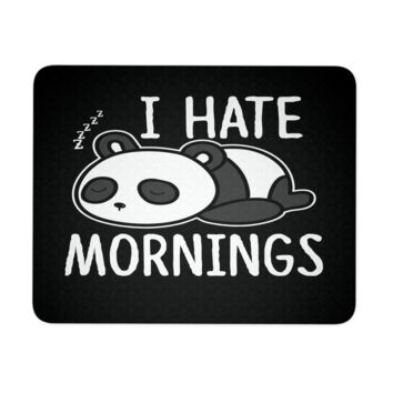 """I Hate Mornings Panda Mouse Pad 9.25"""" x 7.75"""" 1/4 Thickness Durable Neoprene"""