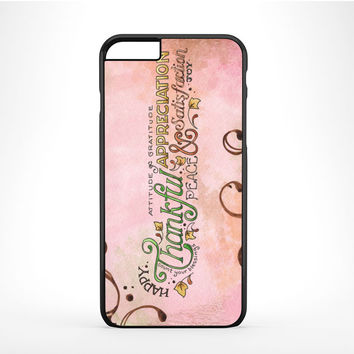 Happy Thankful Appreciaton iPhone 6 Plus Case