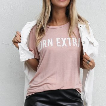 Born Extra Dusty Rose Top