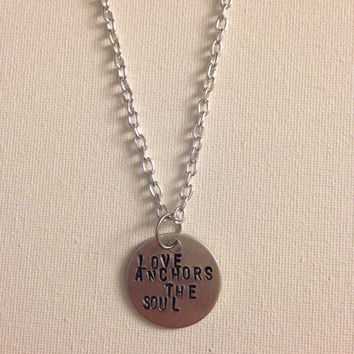 Love Anchors The Soul hand stamped necklace