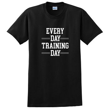 Workout, gym, fitness, yoga outfit,every day training day, running wrestling T Shirt