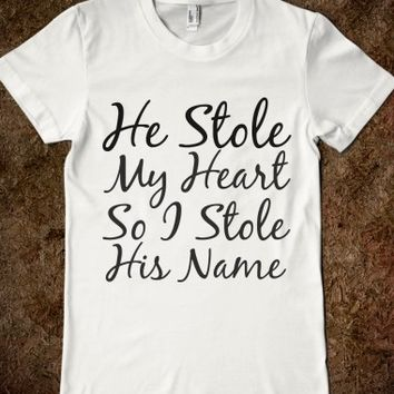 Supermarket: He Stole My Heart So I Stole His Name from Glamfoxx Shirts