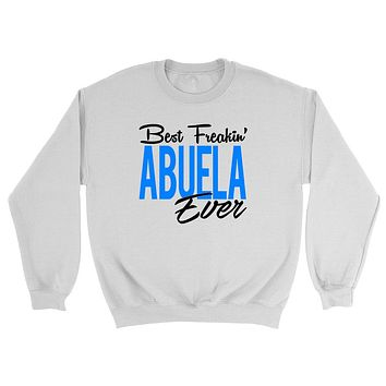 Best freakin abuela ever best grandma grandmother mother's day Christmas holidays Crewneck Sweatshirt