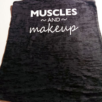 Muscles And Makeup Racerback Tank Burnout Workout Tank Top / Crossfit Tank Top / Muscles & Makeup shirt / Womens Racerback Tank Top / Gym