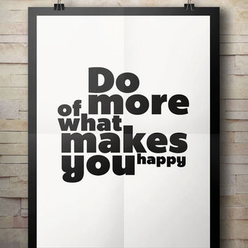 Do More Of What Makes You Happy, (Instant Download) , 300 dpi, Popular Digital Art