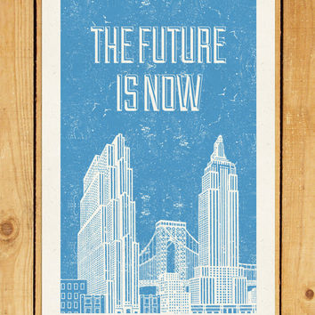 The Future is Now Screenprint 12.5 x 19 Hand Pulled