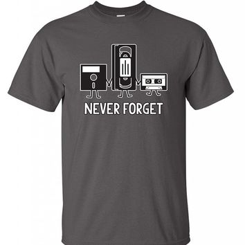 Never Forget Sarcastic Graphic Fathers Day Gift Music Novelty Funny T Shirt