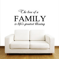 The love of a FAMILY is life's greatest blessing - Wall Decals Quotes - Wall Vinyl Decal - Wall Home Decor Housewares Art Vinyl Sticker V906