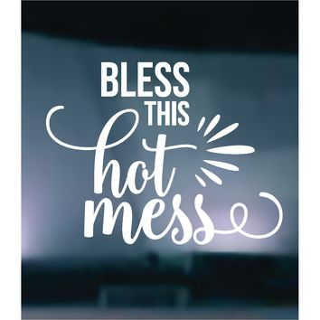 Bless This Hot Mess Vinyl Graphic Decal