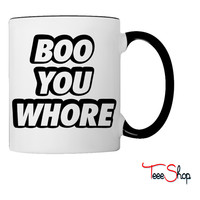 Boo You Whore Coffee & Tea Mug